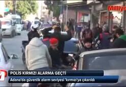 Adanada polis kırmızı alarma geçti