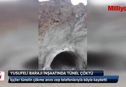 Yusufeli Barajı inşaatında tünelin çökme anı kamerada