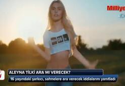 Aleyna Tilki sahnelere ara mı veriyor