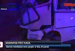 Servis minibüsü eve çarptı: 3 ölü, 8 yaralı