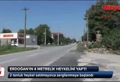 Cumhurbaşkanı Erdoğanın 4 metrelik heykelini yaptı