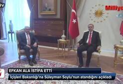 İçişleri Bakanı Efkan Ala istifa etti