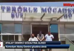 Atalay Demirci gözaltına alındı