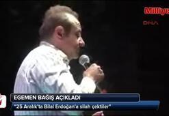 Egemen Bağış: Bilal Erdoğana silah çektiler