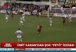 Ümit Karan Futbol hayatımı FETÖ bitirdi