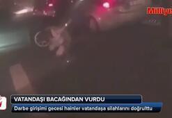 Darbeci hainin vatandaşı vurması kamerada