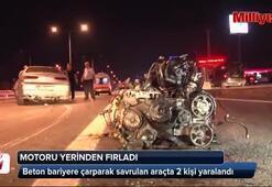 Kaza yapan aracın motoru fırladı