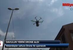Vatandaşlar sahura Drone ile uyanacak