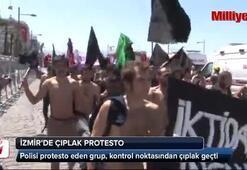 İzmirde kadın ve erkeklerden çıplak protesto