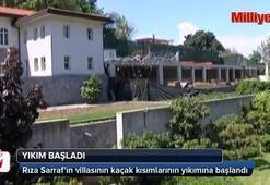 Rıza Sarrafın villasında yıkım başladı