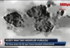 Kuzey Iraktaki hedefler vuruldu
