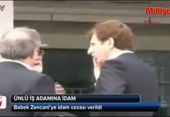 Babek Zencaniye idam kararı