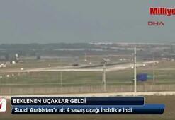 Suudi Arabistan uçakları İncirlikte