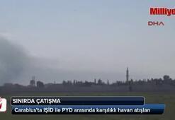 Sınırda IŞİD - PYD çatışması