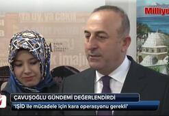 Çavuşoğlu: Suriye'ye kara operasyonu gerekli