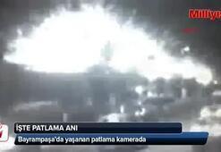 İşte Bayrampaşadaki patlama anı
