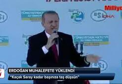 Erdoğan: Başınıza Kaçak Saray kadar taş düşsün