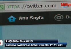 Saldırıyı Twitter'dan haber verenler PKK'lı çıktı