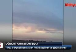 Hazar Denizinden atılan Rus füzesi Irakta görüntülendi