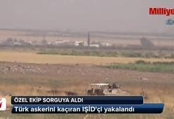 Türk askerini kaçıran IŞİD'çi yakalandı