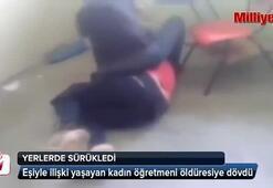 Eşiyle ilişki yaşayan kadın öğretmeni dövdü
