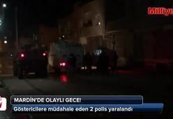 Mardinde olaylı gece: 2 polis yaralandı