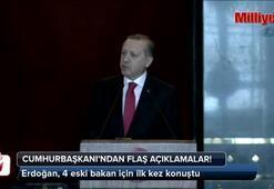 Erdoğan, 4 eski bakan için ilk kez konuştu