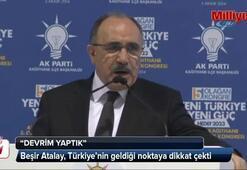 Beşir Atalay, Türkiyenin geldiği noktaya dikkat çekti