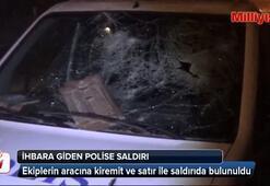 İhbara giden polislere, kiremit ve satırla saldırı