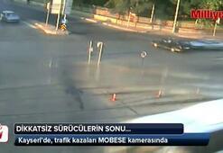 Kayseride kazalar MOBESE kameralarında