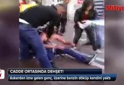 Askerden izne geldi, cadde ortasında kendini yaktı