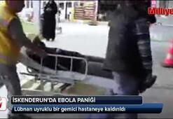 İskenderunda ebola paniği