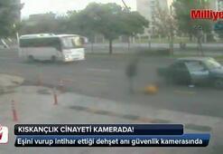Ankaradaki kıskançlık cinayeti böyle görüntülendi