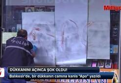 Balıkesir'de, bir dükkanın camına kanla Apo yazıldı