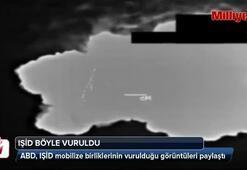 ABDnin IŞİDi vurma görüntüleri