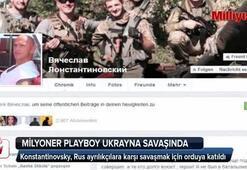 Milyoner playboy Ukrayna savaşında