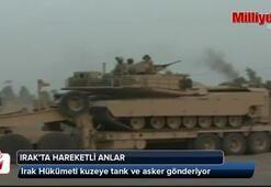 Irak hükümeti tank ve asker gönderiyor