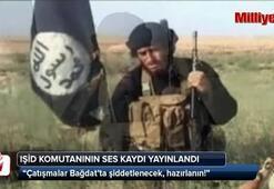 IŞİD komutanının şok ses kaydı