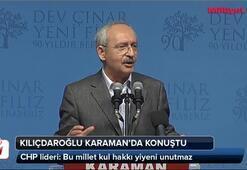 Kılıçdaroğlu: Bu millet kul hakkı yiyeni unutmaz
