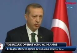 Erdoğandan yolsuzluk operasyonu açıklaması
