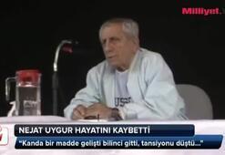 Nejat Uygur hayatını kaybetti