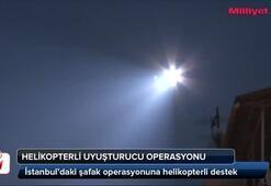 İstanbul'da helikopterli uyuşturucu operasyonu
