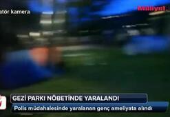 Gezi Parkı nöbetinde yaralandı