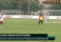 Galatasaray Serdar Azizin peşinde