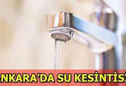 Ankarada su kesintisi ASKİ Sular ne zaman gelecek