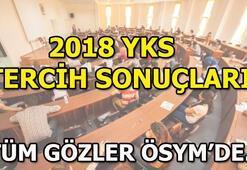 YKS tercih sonuçları bugün açıklanacak mı 2018 ÖSYM duyurular