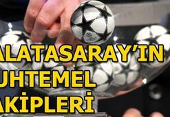 Galatasarayın Şampiyonlar Ligindeki rakipleri belli oluyor