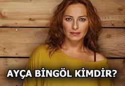 Ayça Bingöl kimdir Ayça Bingöl hangi dizide oynayacak
