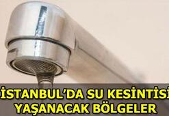 İstanbulda hangi ilçelerde sular kesik Sular ne zaman gelecek