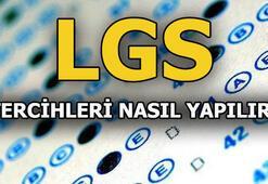 LGS tercihleri ne zaman başlıyor LGS tercih başvurusu nasıl yapılır